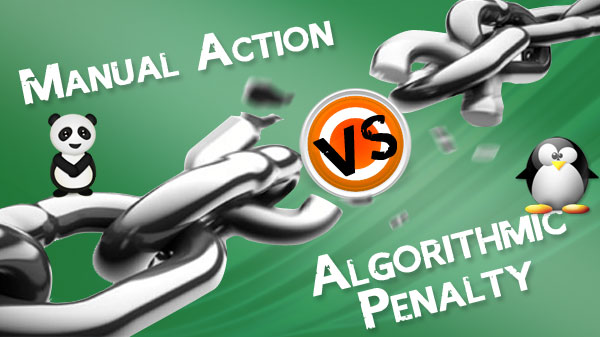 Manual Action Vs Algorithmic Penalty